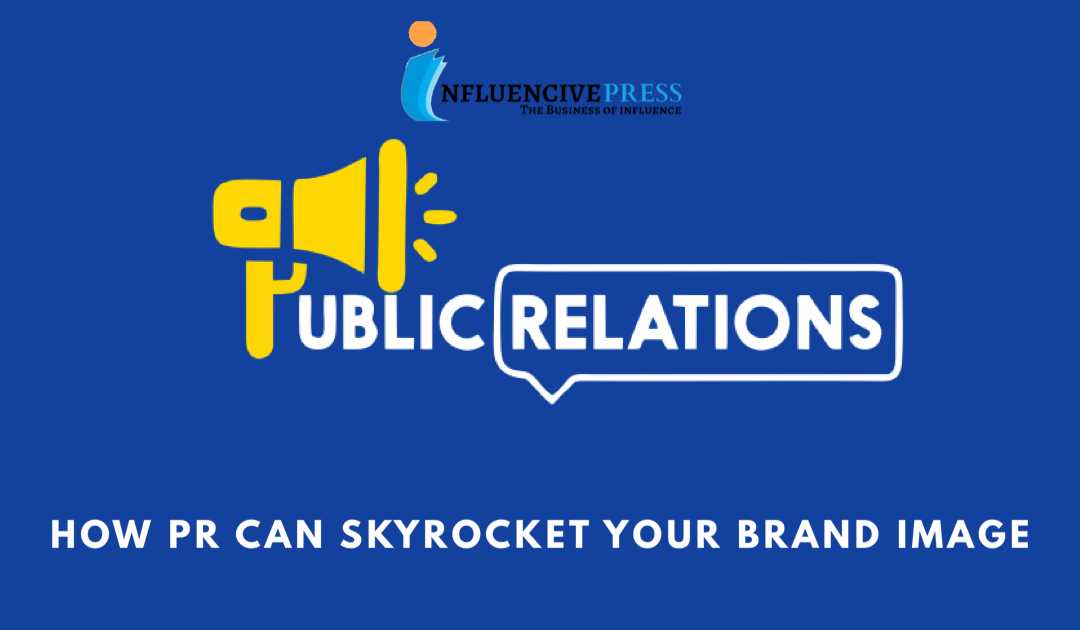 How PR can skyrocket your brand image in 2021